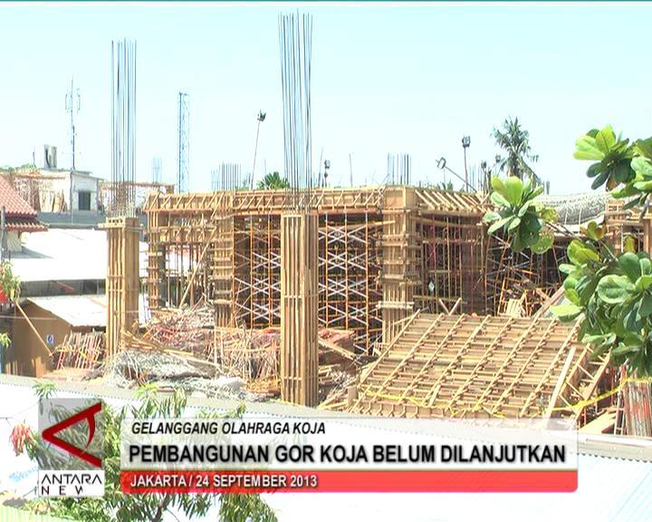 Pembangunan Gor Koja Belum Dilanjutkan