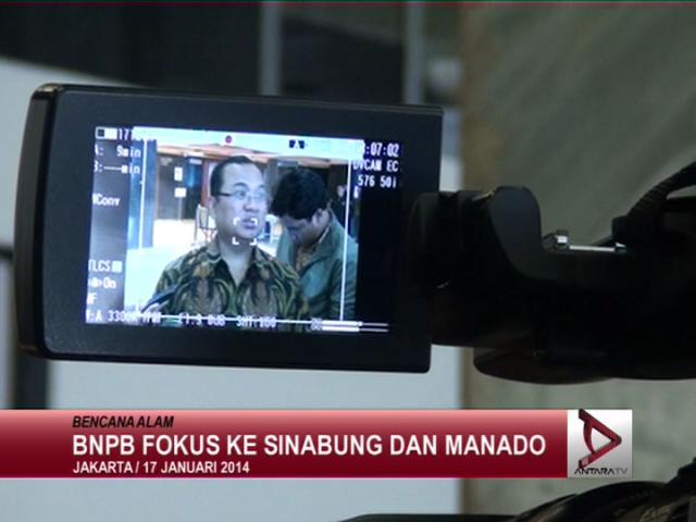BNPB Fokus ke Sinabung Dan Manado