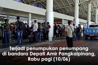 Terjadi penumpukan penumpang di Bandara Depati Amir