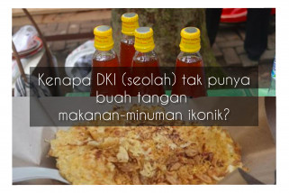 DKI Jakarta tak punya buah tangan makanan-minuman ikonik? (1)